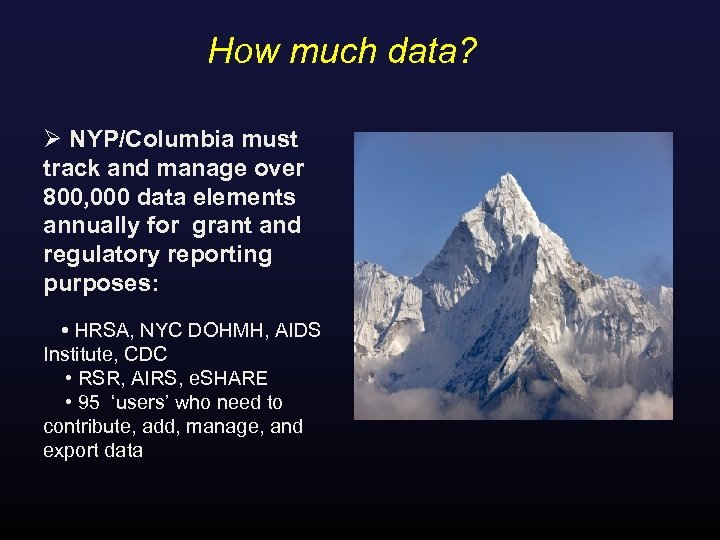 How much data? Ø NYP/Columbia must track and manage over 800, 000 data elements
