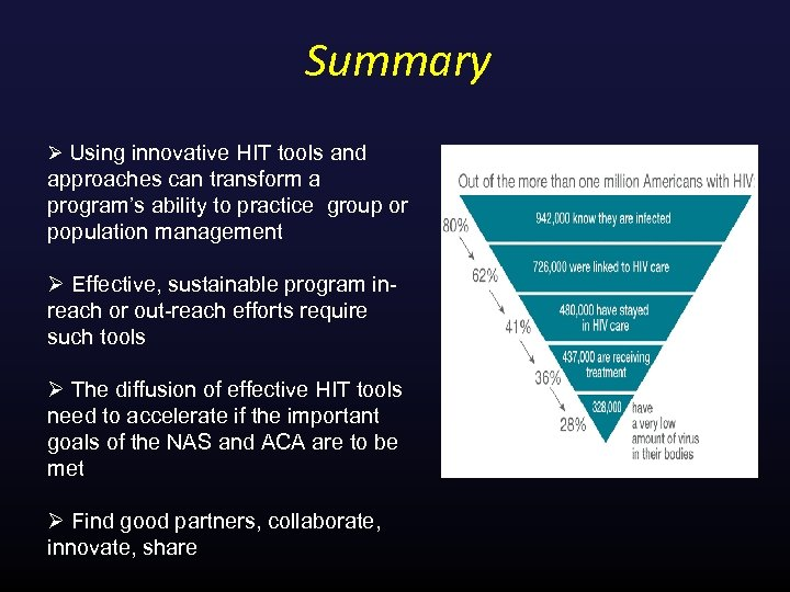 Summary Ø Using innovative HIT tools and approaches can transform a program's ability to