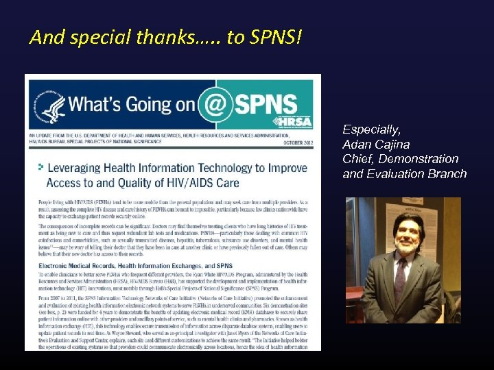 And special thanks…. . to SPNS! Especially, Adan Cajina Chief, Demonstration and Evaluation Branch