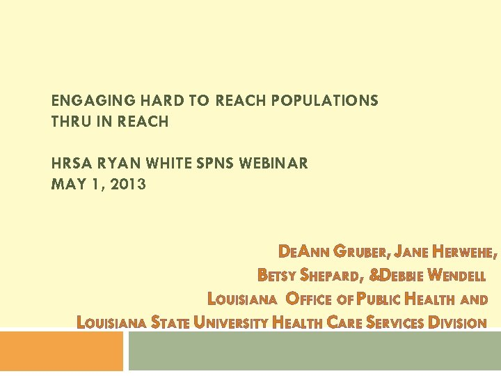 ENGAGING HARD TO REACH POPULATIONS THRU IN REACH HRSA RYAN WHITE SPNS WEBINAR MAY