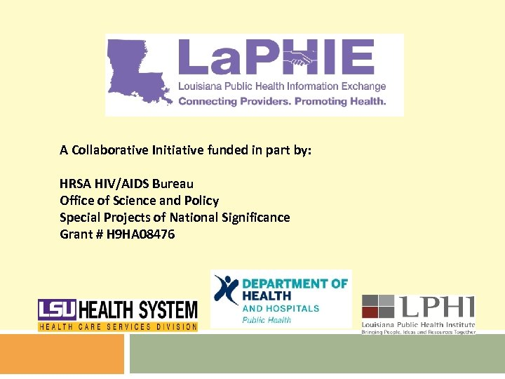 A Collaborative Initiative funded in part by: HRSA HIV/AIDS Bureau Office of Science and