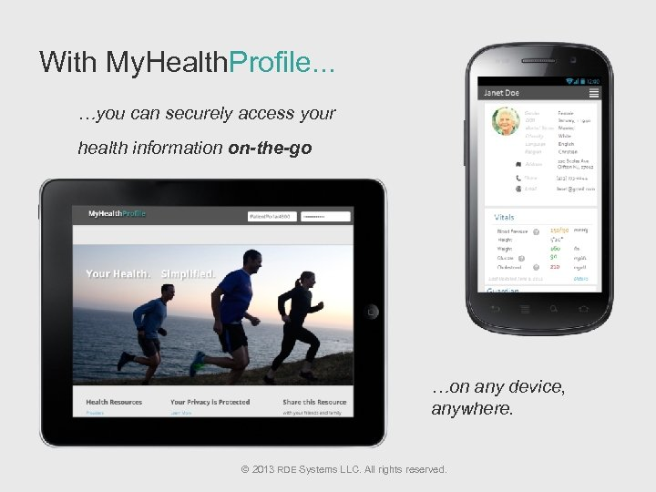 With My. Health. Profile. . . …you can securely access your health information on-the-go