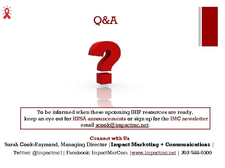 Q&A To be informed when these upcoming IHIP resources are ready, keep an eye