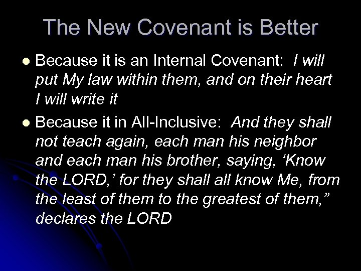 The New Covenant is Better Because it is an Internal Covenant: I will put