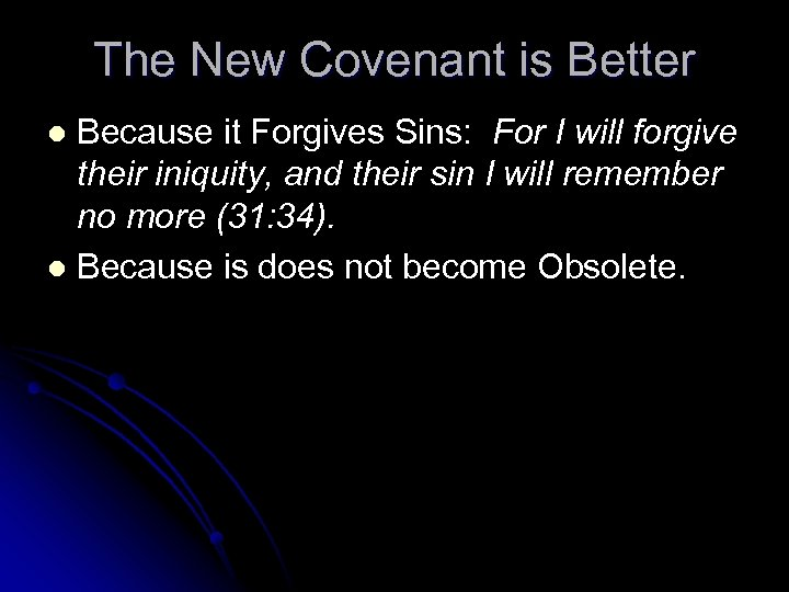 The New Covenant is Better Because it Forgives Sins: For I will forgive their