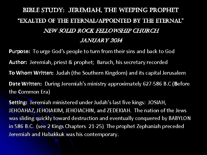 "bible study: Jere. Miah, the weeping prophet ""exalted of the eternal/appointed by the eternal"""