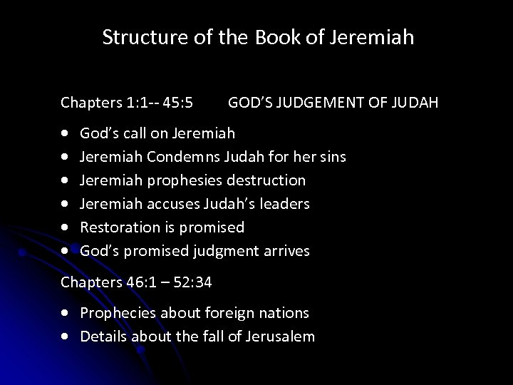Structure of the Book of Jeremiah Chapters 1: 1 -- 45: 5 GOD'S JUDGEMENT