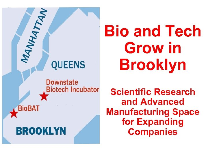 Bio and Tech Grow in Brooklyn Scientific Research and Advanced Manufacturing Space for Expanding