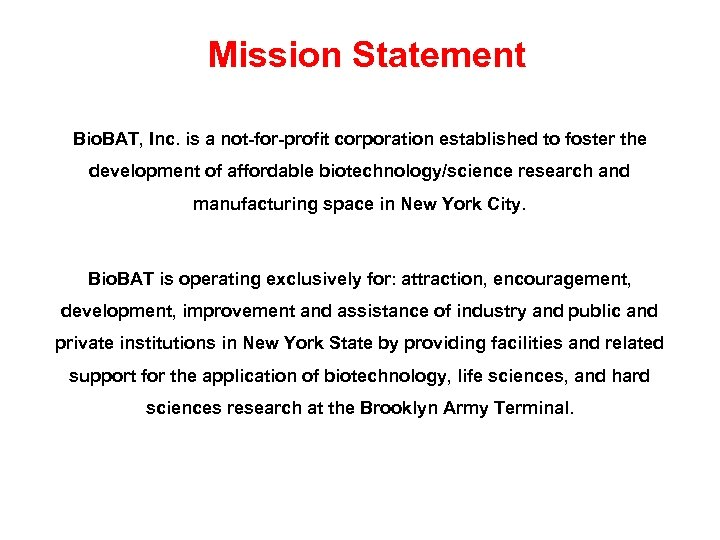 Mission Statement Bio. BAT, Inc. is a not-for-profit corporation established to foster the development