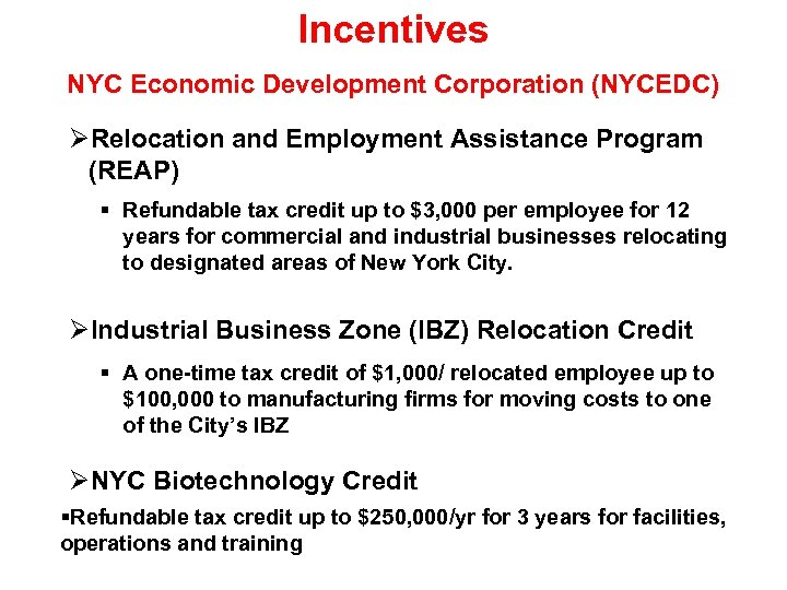 Incentives NYC Economic Development Corporation (NYCEDC) Relocation and Employment Assistance Program (REAP) Refundable tax