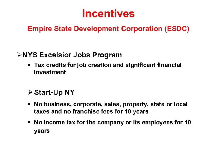 Incentives Empire State Development Corporation (ESDC) NYS Excelsior Jobs Program Tax credits for job