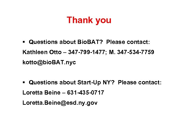 Thank you Questions about Bio. BAT? Please contact: Kathleen Otto – 347 -799 -1477;