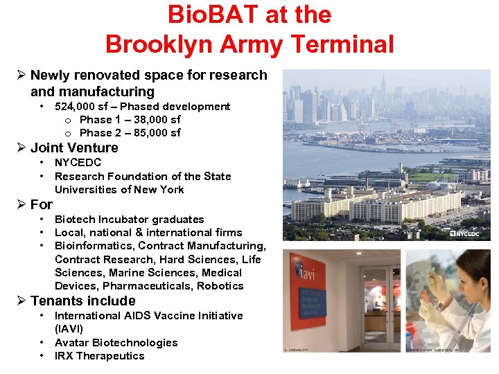 Bio. BAT at the Brooklyn Army Terminal Newly renovated space for research and manufacturing