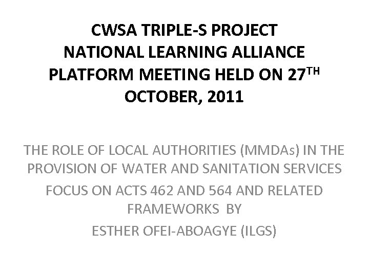 CWSA TRIPLE-S PROJECT NATIONAL LEARNING ALLIANCE PLATFORM MEETING HELD ON 27 TH OCTOBER, 2011