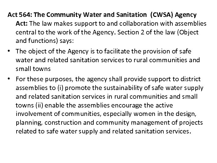 Act 564: The Community Water and Sanitation (CWSA) Agency Act: The law makes support