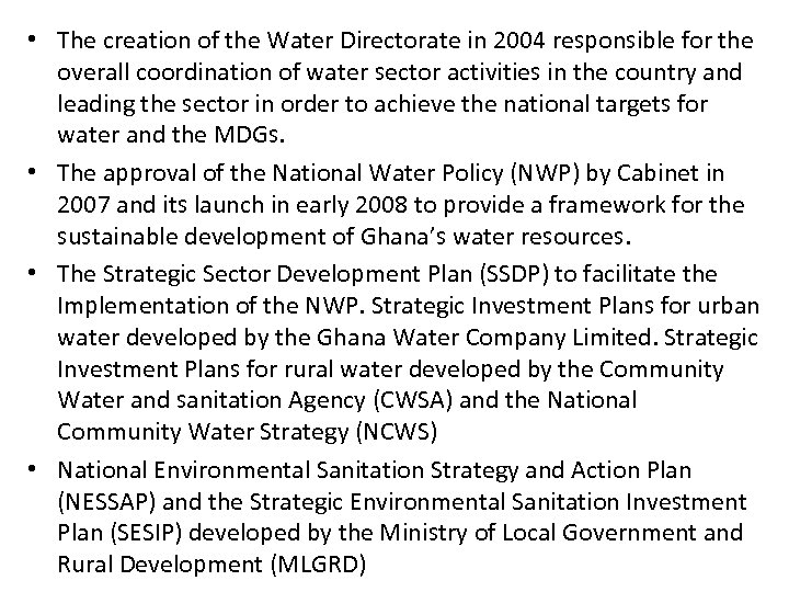 • The creation of the Water Directorate in 2004 responsible for the overall