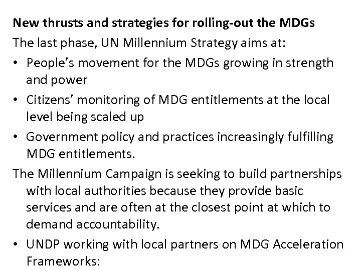 New thrusts and strategies for rolling-out the MDGs The last phase, UN Millennium Strategy