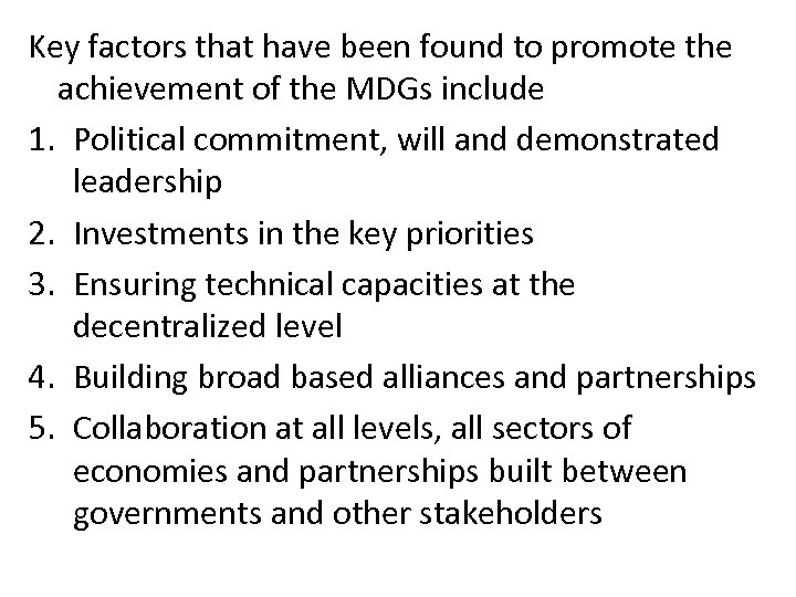 Key factors that have been found to promote the achievement of the MDGs include