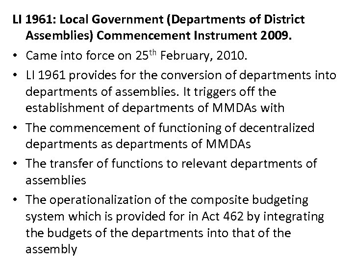 LI 1961: Local Government (Departments of District Assemblies) Commencement Instrument 2009. • Came into