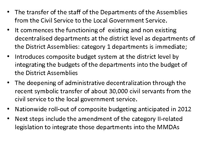 • The transfer of the staff of the Departments of the Assemblies from