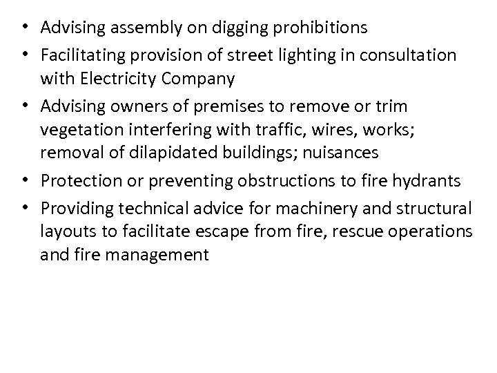 • Advising assembly on digging prohibitions • Facilitating provision of street lighting in