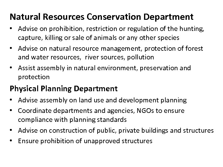 Natural Resources Conservation Department • Advise on prohibition, restriction or regulation of the hunting,