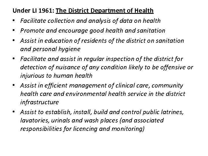 Under LI 1961: The District Department of Health • Facilitate collection and analysis of