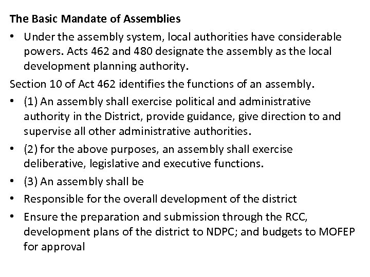 The Basic Mandate of Assemblies • Under the assembly system, local authorities have considerable