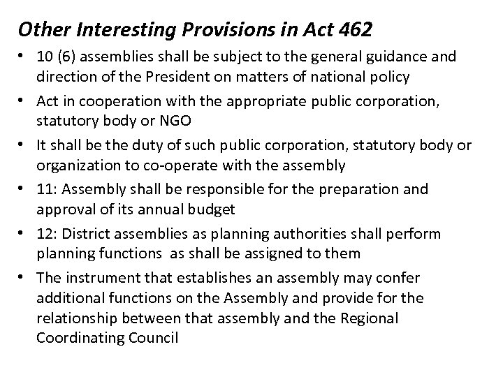 Other Interesting Provisions in Act 462 • 10 (6) assemblies shall be subject to