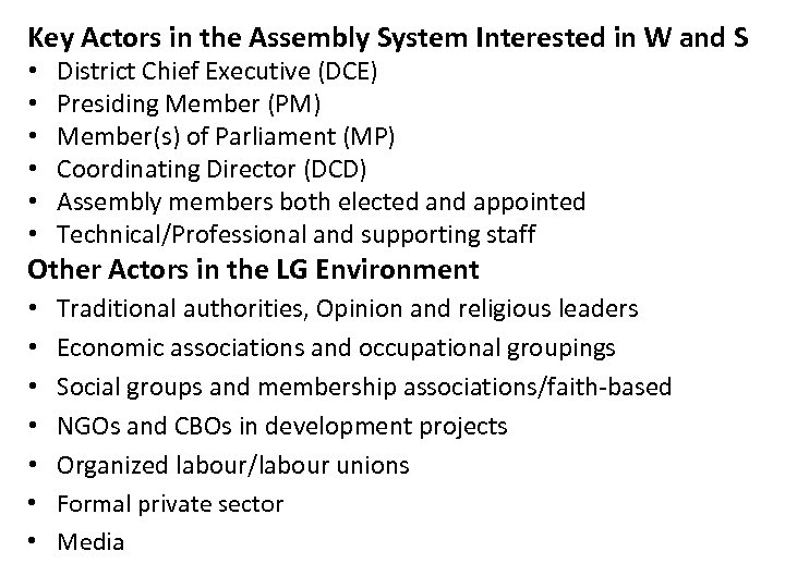 Key Actors in the Assembly System Interested in W and S • • •