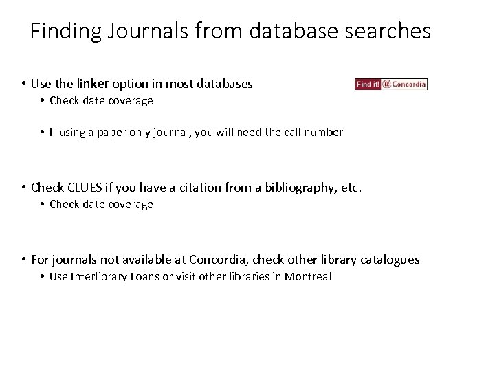 Finding Journals from database searches • Use the linker option in most databases •