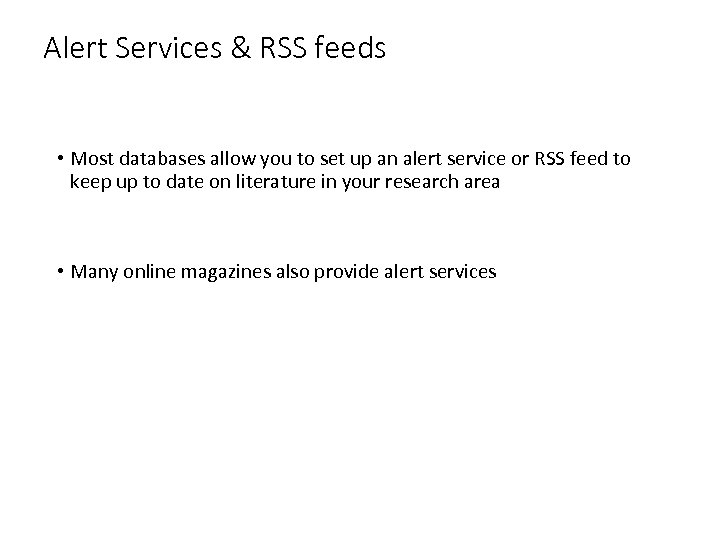 Alert Services & RSS feeds • Most databases allow you to set up an