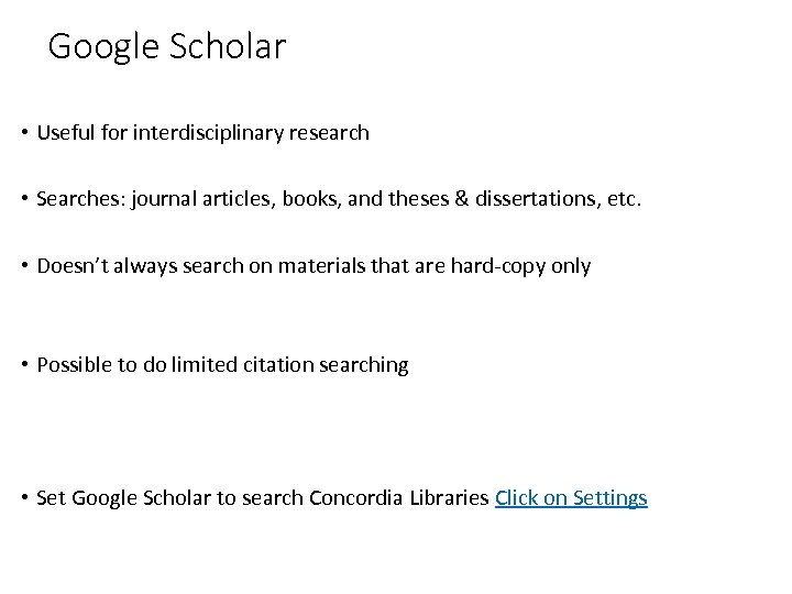 Google Scholar • Useful for interdisciplinary research • Searches: journal articles, books, and theses