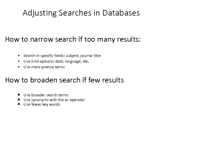 Adjusting Searches in Databases How to narrow search if too many results: Search in