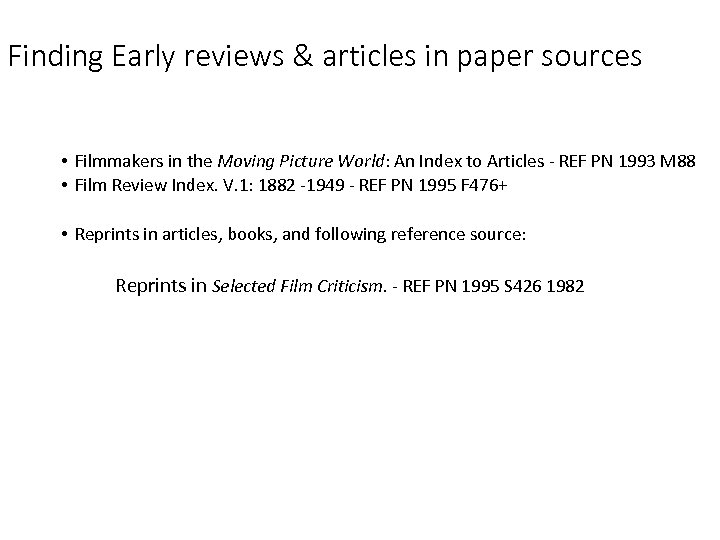 Finding Early reviews & articles in paper sources • Filmmakers in the Moving Picture