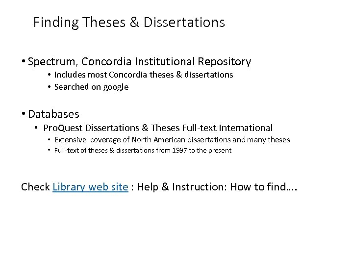 Finding Theses & Dissertations • Spectrum, Concordia Institutional Repository • Includes most Concordia theses
