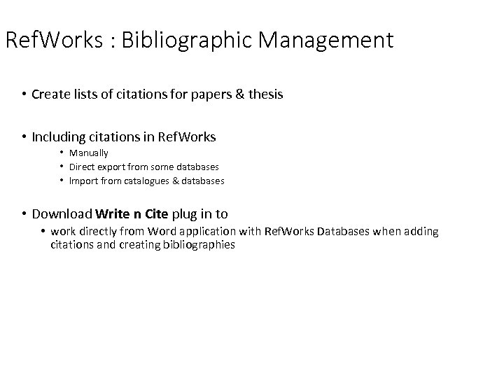 Ref. Works : Bibliographic Management • Create lists of citations for papers & thesis