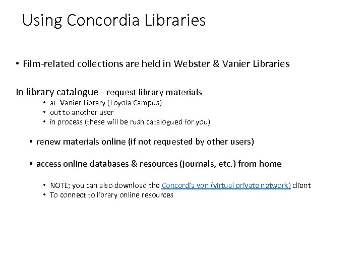 Using Concordia Libraries • Film-related collections are held in Webster & Vanier Libraries In
