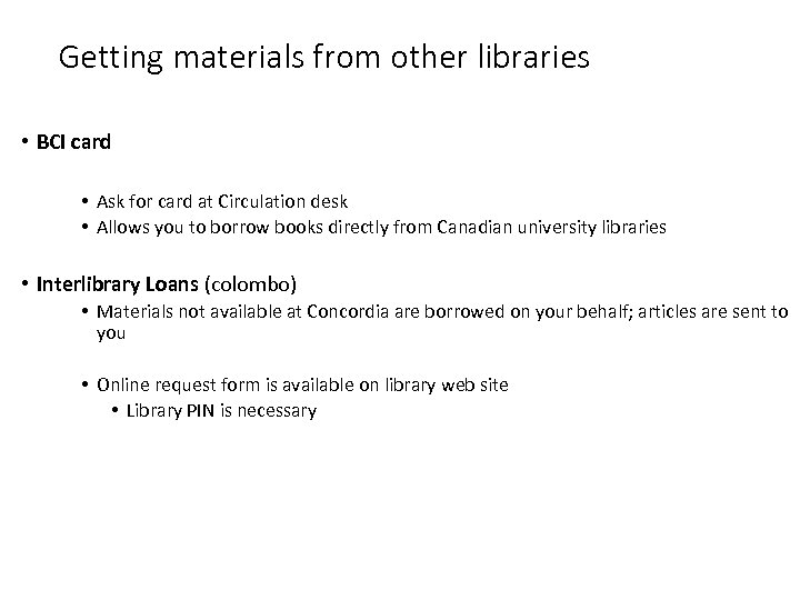Getting materials from other libraries • BCI card • Ask for card at Circulation