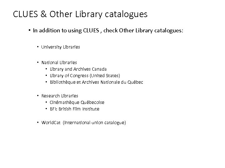 CLUES & Other Library catalogues • In addition to using CLUES , check Other