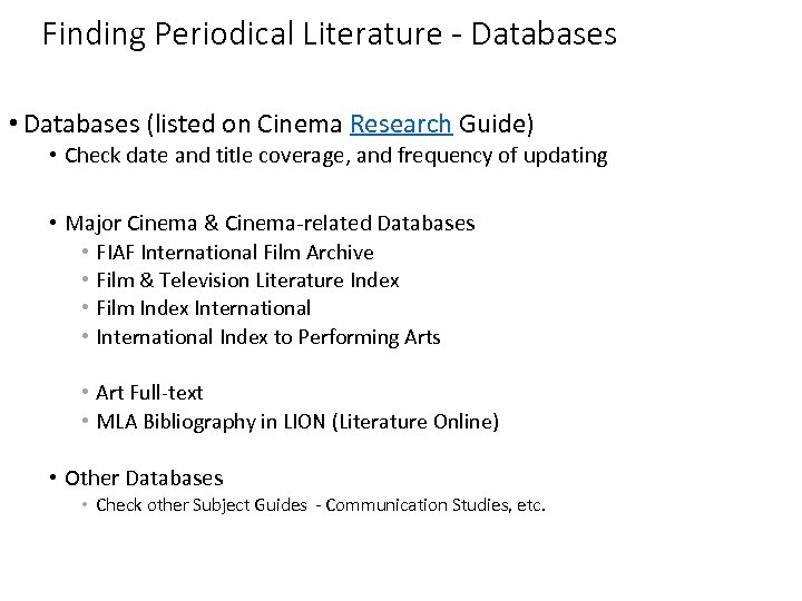 Finding Periodical Literature - Databases • Databases (listed on Cinema Research Guide) • Check