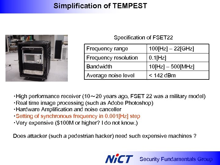 Simplification of TEMPEST Specification of FSET 22 Frequency range 100[Hz] – 22[GHz] Frequency resolution
