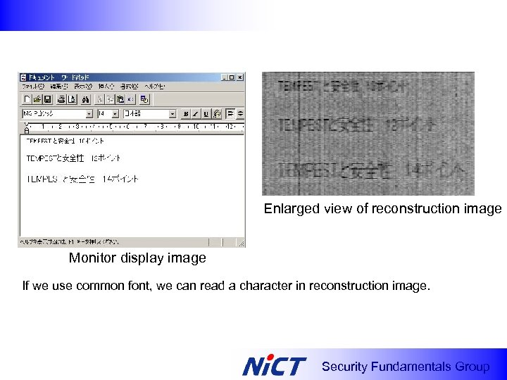 Enlarged view of reconstruction image Monitor display image If we use common font, we