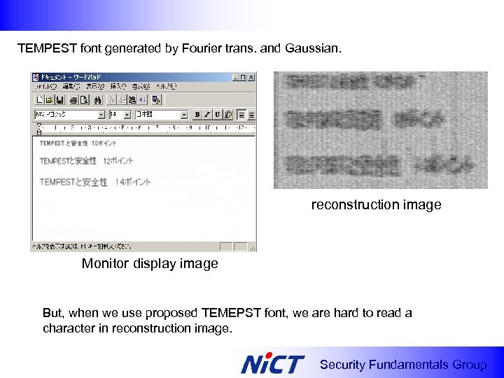 TEMPEST font generated by Fourier trans. and Gaussian. reconstruction image Monitor display image But,