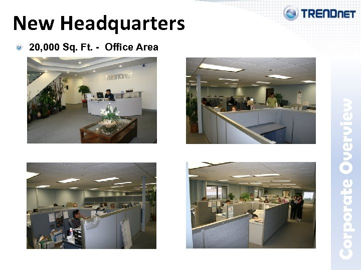 New Headquarters Corporate Overview 20, 000 Sq. Ft. - Office Area * Estimated