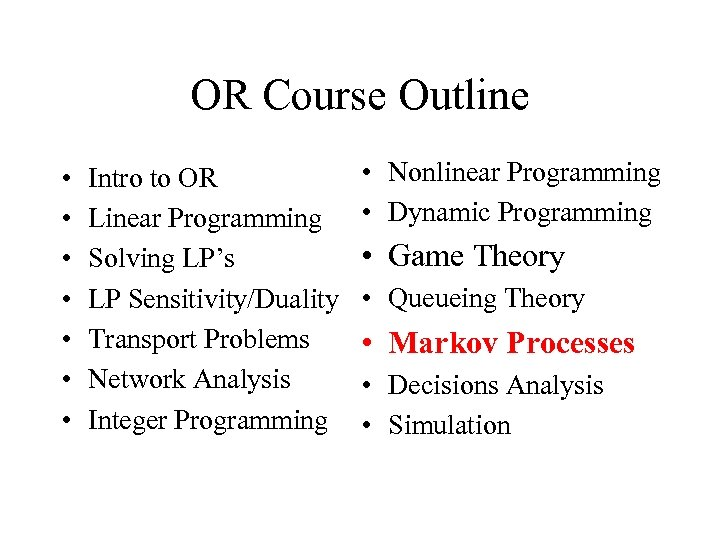 OR Course Outline • • Intro to OR Linear Programming Solving LP's LP Sensitivity/Duality
