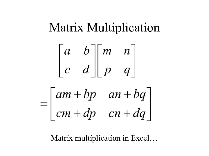 Matrix Multiplication Matrix multiplication in Excel…