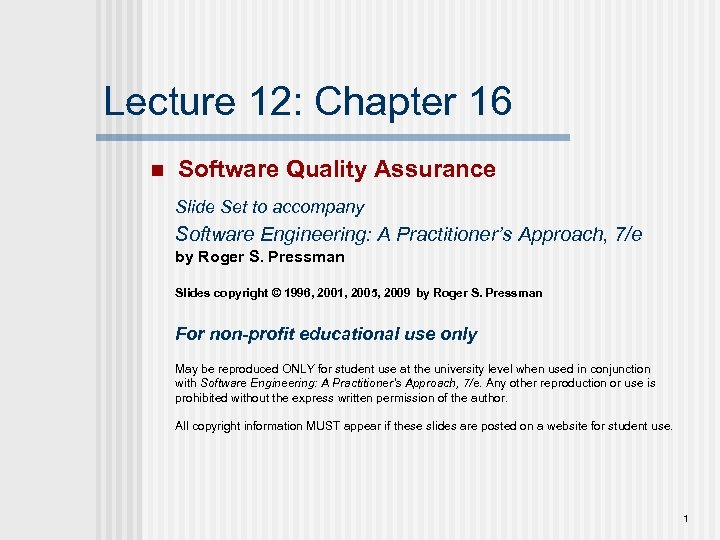 Lecture 12: Chapter 16 n Software Quality Assurance Slide Set to accompany Software Engineering: