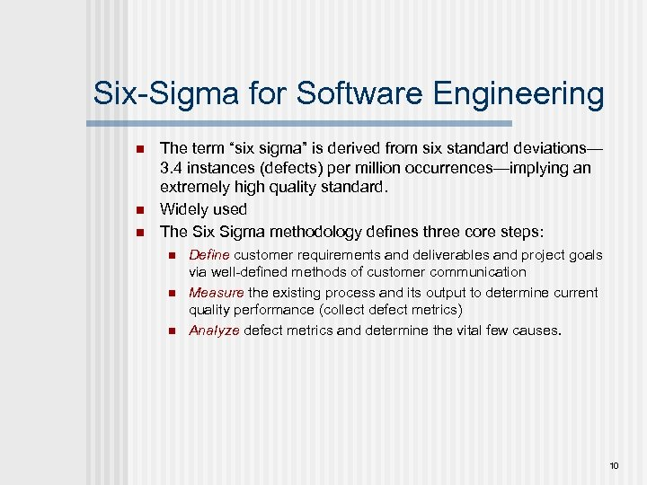 "Six-Sigma for Software Engineering n n n The term ""six sigma"" is derived from"