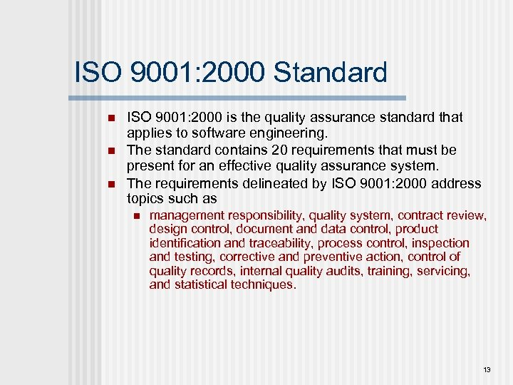 ISO 9001: 2000 Standard n n n ISO 9001: 2000 is the quality assurance